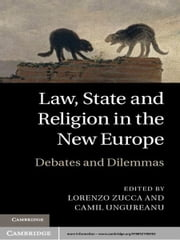 Law, State and Religion in the New Europe - Debates and Dilemmas ebook by Lorenzo Zucca,Camil Ungureanu