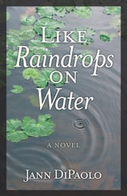 Like Raindrops on Water - A Love Letter to the World ebook by Jann DiPaolo