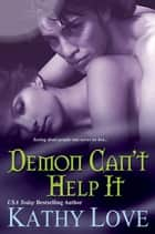 Demon Can't Help It ebook by Kathy Love