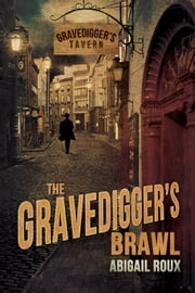 The Gravedigger's Brawl ebook by Abigail Roux