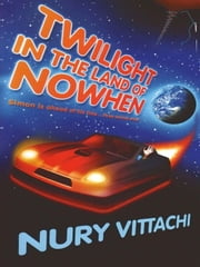 Twilight in the Land of Nowhen ebook by Nury Vittachi
