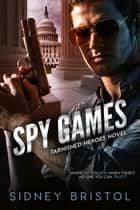 Spy Games ebook by Sidney Bristol