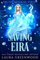 Saving Eira ebook by Laura Greenwood