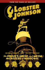 Lobster Johnson Volume 5: The Pirate\