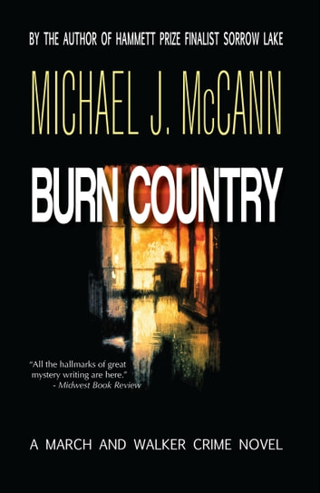 Burn Country - A March and Walker Crime Novel ebook by Michael J. McCann