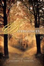 DIVERGENCES ebook by FREDERIC L. JOHNSON