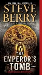 The Emperor's Tomb: A Novel - A Novel ebook by Steve Berry