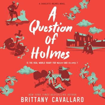 A Question of Holmes luisterboek by Brittany Cavallaro