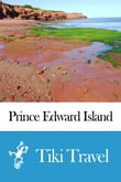 Prince Edward Island Travel Guide (Canada) Travel Guide - Tiki Travel