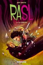 RASL T01 - La Dérive ebook by Jeff Smith