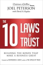 The 10 Laws of Trust ebook by Joel Peterson,David A. Kaplan,Stephen M.R. Covey