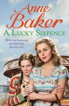 A Lucky Sixpence 電子書籍 by Anne Baker