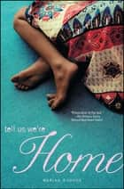 Tell Us We're Home ebook by Marina Budhos