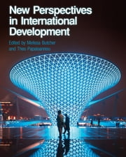 New Perspectives in International Development ebook by Dr. Melissa Butcher, Dr. Theo Papaioannou