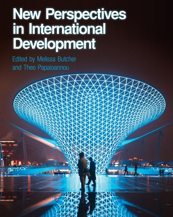 New Perspectives in International Development ebook by Dr. Melissa Butcher,Dr. Theo Papaioannou