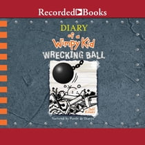 Diary of a Wimpy Kid: Wrecking Ball ljudbok by Ramon De Ocampo, Jeff Kinney