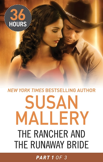 The Rancher And The Runaway Bride Part One ebook by Susan Mallery