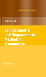 Semiparametric and Nonparametric Methods in Econometrics ebook by Joel L. Horowitz