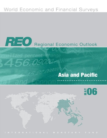 Regional Economic Outlook: Asia and Pacific (May 2006) ebook by International Monetary Fund. Asia and Pacific Dept
