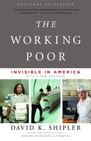 The Working Poor - Invisible in America ebook by David K. Shipler