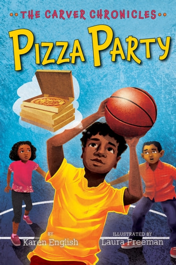 Pizza Party - The Carver Chronicles, Book Six ebook by Karen English