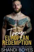 Trey: European Redemption - Russian Mob Chronicles, #7 ebook by Shandi Boyes