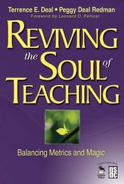 Reviving the Soul of Teaching - Balancing Metrics and Magic ebook by Terrence E. Deal,Peggy Deal Redman