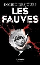 Les Fauves ebook by Ingrid DESJOURS
