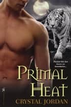 Primal Heat ebook by Crystal Jordan