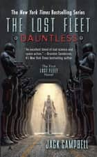 The Lost Fleet: Dauntless ebook by Jack Campbell