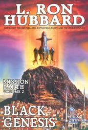 Black Genesis: Mission Earth Volume 2 ebook by Hubbard, L. Ron
