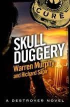 Skull Duggery - Number 83 in Series eBook by Richard Sapir, Warren Murphy