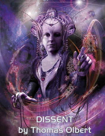 Dissent: Book I of the Nexus ebook by Thomas Olbert