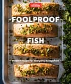 Foolproof Fish - Modern Recipes for Everyone, Everywhere ebook by