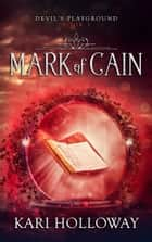 Mark of Cain ebook by Kari Holloway