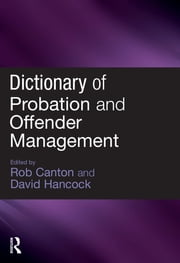 Dictionary of Probation and Offender Management ebook by Rob Canton,David Hancock