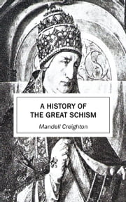 A History of the Great Schism ebook by Mandell Creighton