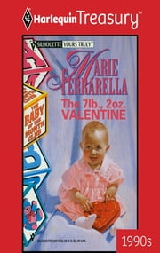 The 7 Lb., 2 Oz. Valentine ebook by Marie Ferrarella