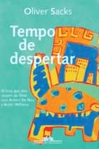 Tempo de despertar ebook by Oliver Sacks, Laura Teixeira Motta