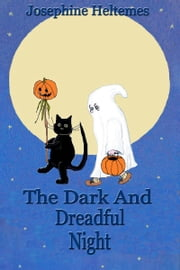 The Dark And Dreadful Night ebook by Josephine Heltemes