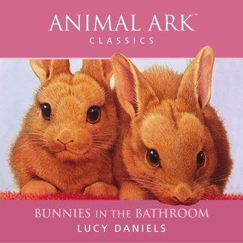 Bunnies in the Bathroom audiobook by Lucy Daniels