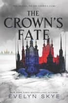 The Crown's Fate eBook by Evelyn Skye