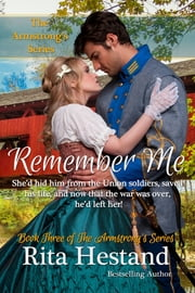 Remember Me (Book Three of the Armstrong Series) ebook by Rita Hestand
