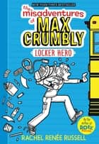The Misadventures of Max Crumbly 1 - Locker Hero ebook door Rachel Renée Russell, Rachel Renée Russell