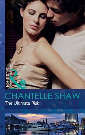 The Ultimate Risk (Mills & Boon Modern) ebook by Chantelle Shaw