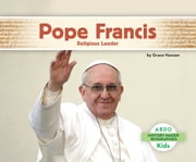 Pope Francis: Religious Leader ebook by Grace Hansen