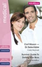 Medical Duo - Cort Mason - Dr Delectable / Survival Guide To Dating Your Boss ebook by Carol Marinelli, Fiona McArthur