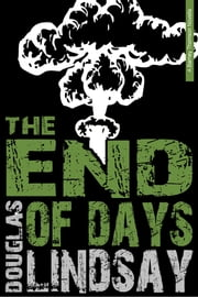 The End Of Days - A Barney Thomson Novella ebook by Douglas Lindsay