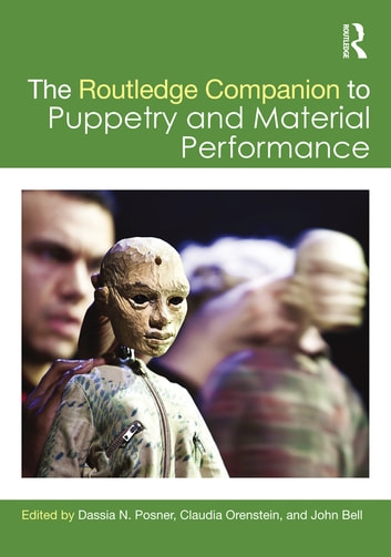 The Routledge Companion to Puppetry and Material Performance ebook by