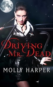 Driving Mr. Dead ebook by Molly Harper